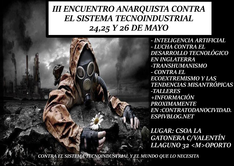 https://contratodanocividad.espivblogs.net/iii-encuentro-anarquista-contra-el-sistema-tecnoindustrial-y-su-mundo/